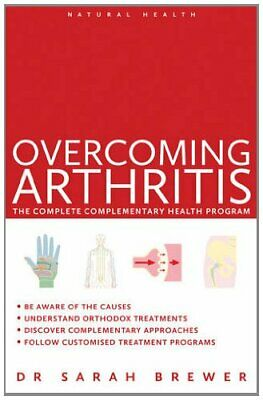 Natural Health: Overcoming Arthritis: A Doctor's Guide to Self-care, Brewer..