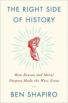 The Right Side of History How Reason and Moral Purpose Ben Shapiro Hardcover NEW