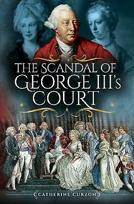 Scandal of George Iii's Court by Catherine Curzon Paperback Book Free Shipping!
