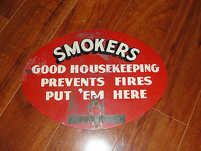 Steel sign, SMOKERS, Good Housekeeping Prevents Fires Put 'em Here, old
