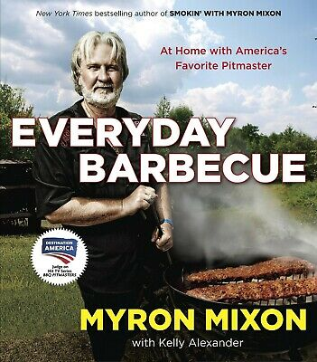 Everyday Barbecue At Home with America's by Myron Mixon Paperback A Cookbook NEW