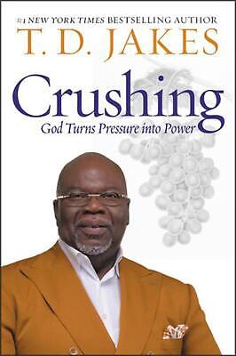 Crushing: God Turns Pressure into Power by T.D. Jakes Hardcover Book Free Shippi