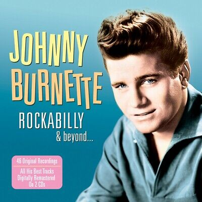 Johnny Burnette - Rockabilly & Beyond... - 2 Cds - New!!