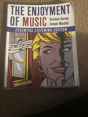 THE ENJOYMENT OF Music By Joseph Machlis And Kristine Forney