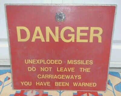 Vintage Salvaged 'danger Unexploded Missiles Do Not Leave The Carriage Way' Sign