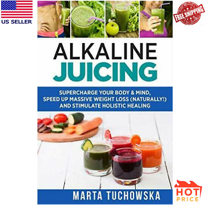 Alkaline Juicing: Supercharge Your Body & Mind, Speed Up Weight Loss Dr Sebi Mas
