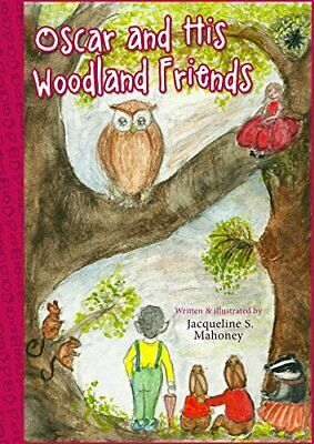 Oscar and His Woodland Friends-Jacqueline Mahoney