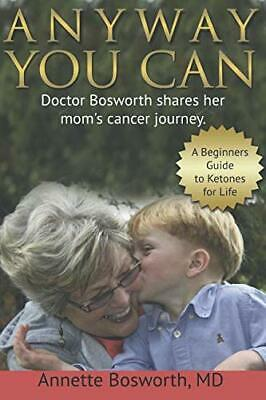 ANYWAY YOU CAN: Doctor Bosworth Shares Her Mom's Cancer Journey | Paperback NEW