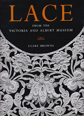 Lace From The Victoria And Albert Museum Clare Brown