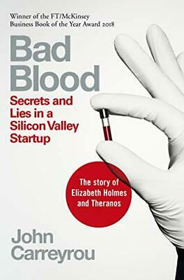 Bad Blood: Secrets and Lies in a Silicon Valley Startup by John Carreyrou Book