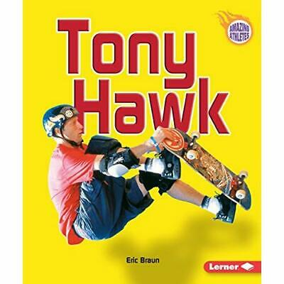 Tony Hawk (Amazing Athletes) - Paperback NEW Braun, Eric 2004-08-01