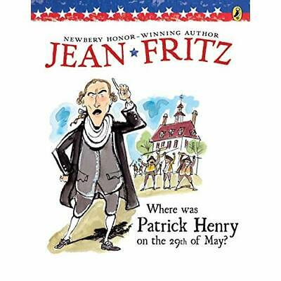 Where Was Patrick Henry on the 29th of May? - Paperback NEW Jean Fritz 1997-03