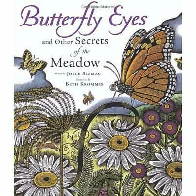 Butterfly Eyes and Other Secrets of the Meadow - Hardcover NEW Sidman, Joyce 200