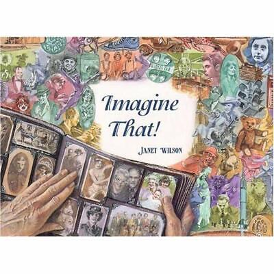 Imagine That - Hardcover NEW Janet Wilson 2000-11