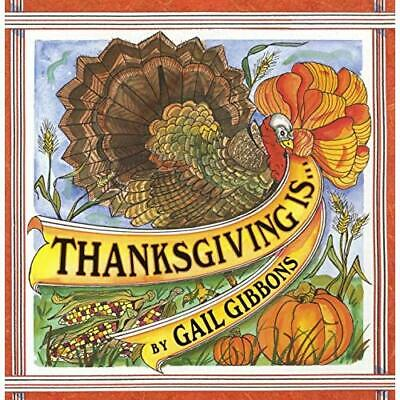 Thanksgiving Is... - Paperback NEW Gail Gibbons October 2005