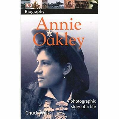 Annie Oakley (DK Biography) - Paperback NEW Wills, Chuck 2007-07-30
