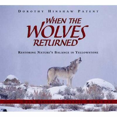 When the Wolves Returned: Restoring Nature's Balance in - Hardcover NEW Patent,