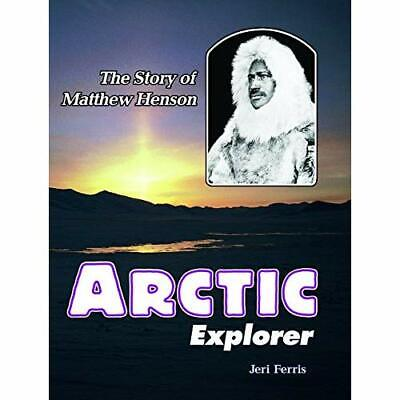 Arctic Explorer: The Story of Matthew Henson (Trailblaz - Paperback NEW Ferris,