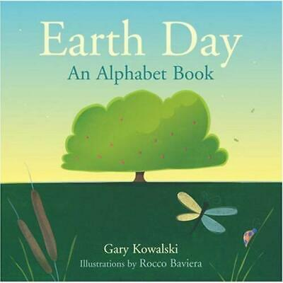 Earth Day: An Alphabet Book - Hardcover NEW Kowalski, Gary 2009-05-01