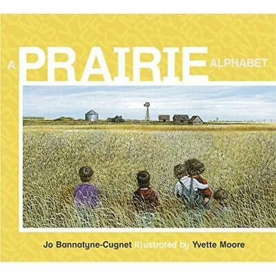A Prairie Alphabet (ABC Our Country) - Paperback NEW Bannatyne-Cugne 2009-10-13