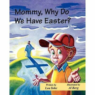 Mommy Why Do We Have Easter - Paperback NEW Lou Yohe 1996-02-01