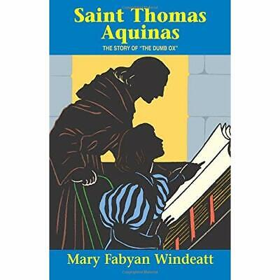 St. Thomas Aquinas: The Story of the Dumb Ox - Paperback NEW Windeatt, Mary  Sep
