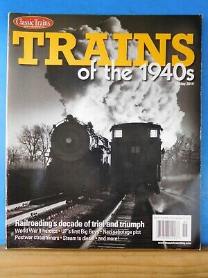 Trains of the 1940's Classic Trains Special Edition #15