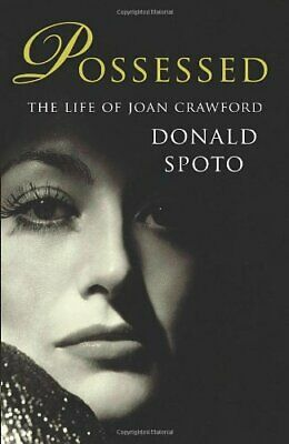 Possessed: The Life of Joan Crawford-Donald Spoto, 9780099539124