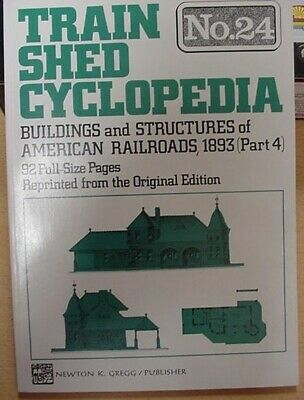 Train Shed Cyclopedia #24 1893 Buildings & Structures