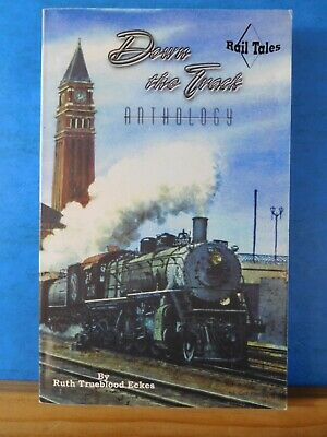Down the Track Anthology Rail Tales by Ruth T Eckes Soft Cover Signed