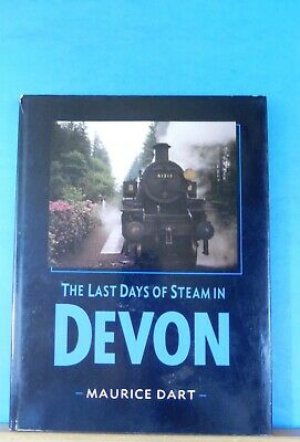 Last Days of Steam in Devon by Maurice Dart with dust jacket