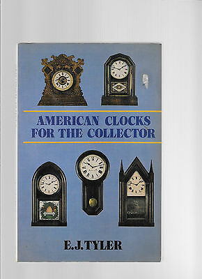 AMERICAN CLOCKS FOR THE COLLECTOR by E. J. TYLER, 1981, Softback, Illustrated