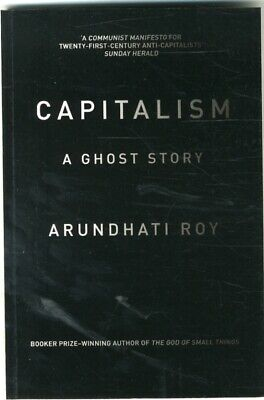Capitalism: A Ghost Story (Paperback), Roy, Arundhati, 9781784780944