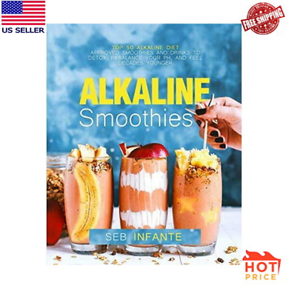 Alkaline Smoothies: Top 50 Alkaline Diet Approved Smoothies and Dri to Dr Sebi..