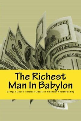 The Richest Man In Babylon- Six Laws Of Wealth by Clason, George S Book The Fast