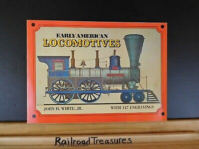 Early American Locomotives by John H White Jr 147 engravings Soft Cover