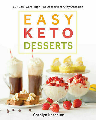 Easy keto Desserts by Carolyn Ketchum 60+ Law carb 1 Minute Delivery