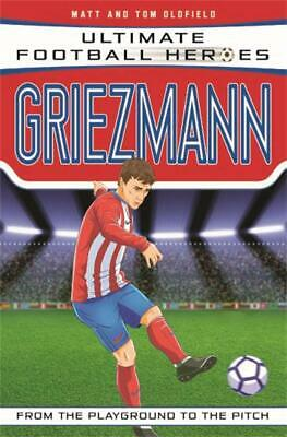 Griezmann (Ultimate Football Heroes) by Matt & Tom Oldfield NEW Paperback Book