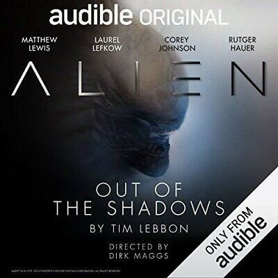 Alien: Out of the Shadows By Tim Lebbon, Dirk Maggs (audiobook, Download)