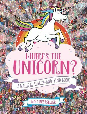 Where's The Unicorn: a Magical Search-and-Find Book Jonny Marx and Sophie Schrey