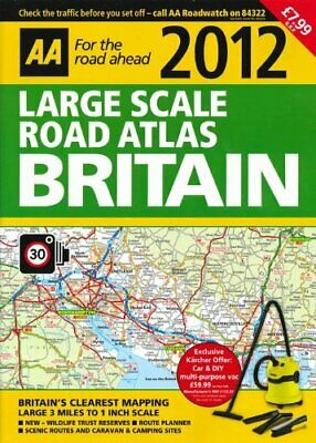 AA ~ 2012 LARGE SCALE ROAD ATLAS OF BRITAIN ~ RRP �7.99, , Used; Good Book