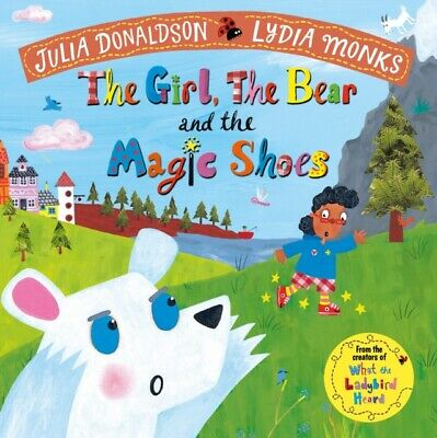 The Girl, the Bear, and the Magic Shoes by Julia Donaldson NEW Paperback Book