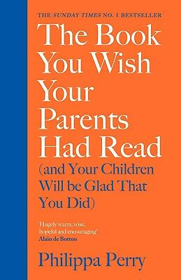 The Book You Wish Your Parents Had Read by Philippa Perry NEW Hardback Book