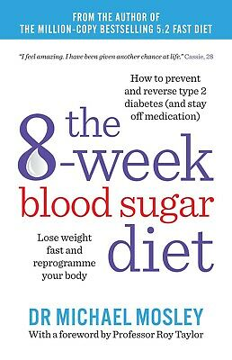 The 8-Week Blood Sugar Diet: Lose weight fast by Michael Mosley NEW Paperbank Bo