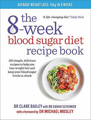 The 8-week Blood Sugar Diet Recipe Book by Clare Bailey NEW PB Book