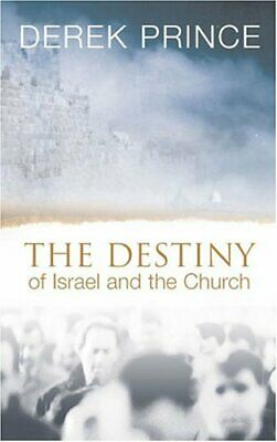 The Destiny of Israel and the Church: Restoration ... by Prince, Derek Paperback