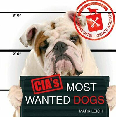 CIA's Most Wanted Dogs by Leigh, Mark Book The Cheap Fast Free Post