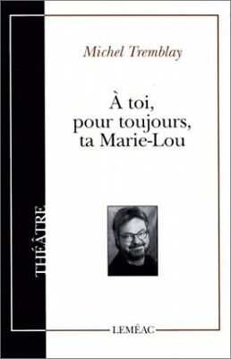 A toi pour toujours, ta Marie-Lou by Tremblay, Michel Book The Cheap Fast Free