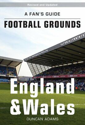 A Fan's Guide to Football Grounds: England and Wales-Duncan Adams