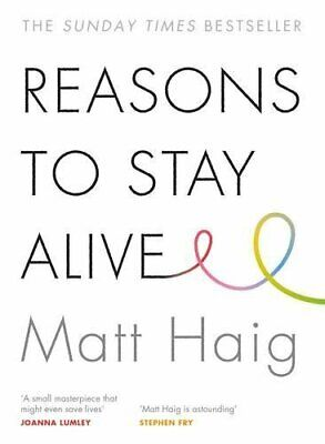 Reasons to Stay Alive by Matt Haig NEW Paperback Book